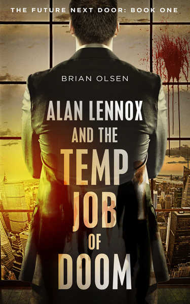 Alan Lennox and the Temp Job of Doom by Brian Olsen