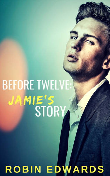 Before Twelve: Jamie's Story by Robin Edwards