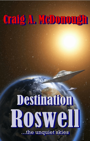 Destination Roswell by Craig A. McDonough