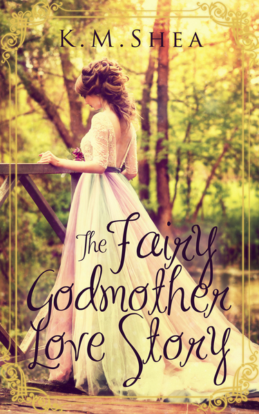 The Fairy Godmother Love Story by K. M. Shea