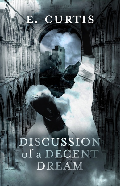 Discussion of a Decent Dream (Excerpt) by E. Curtis