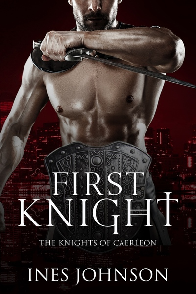 First Knight by Ines Johnson