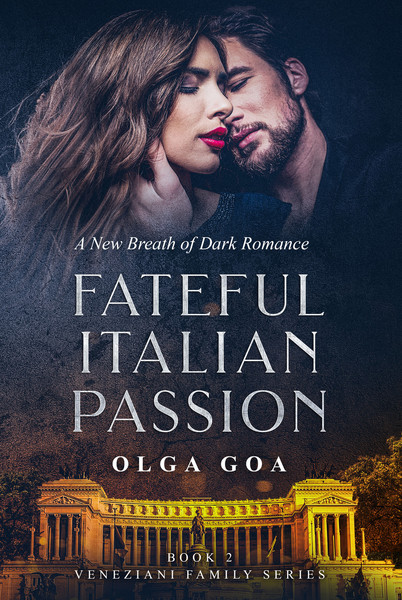 FATEFUL ITALIAN PASSION (Book 2) by Olga GOA