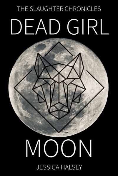 Dead Girl Moon by Jessica Halsey
