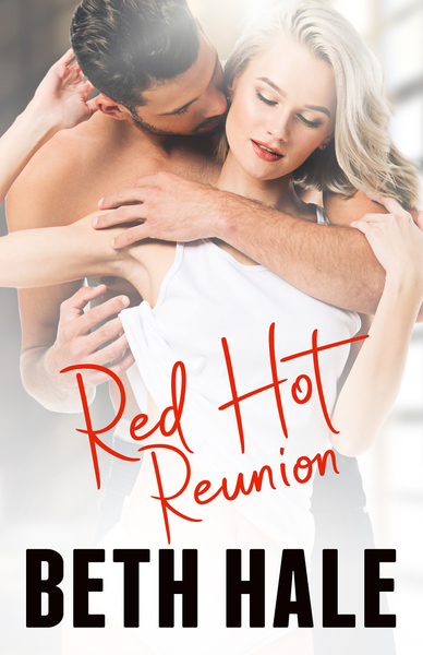 Red Hot Reunion by Beth Hale