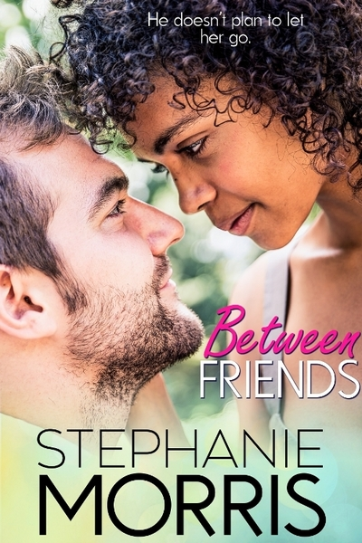 Between Friends by Stephanie Morris