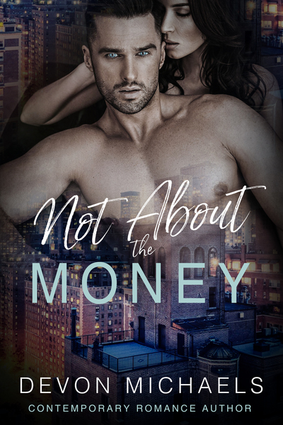 Not About the Money by Devon Michaels