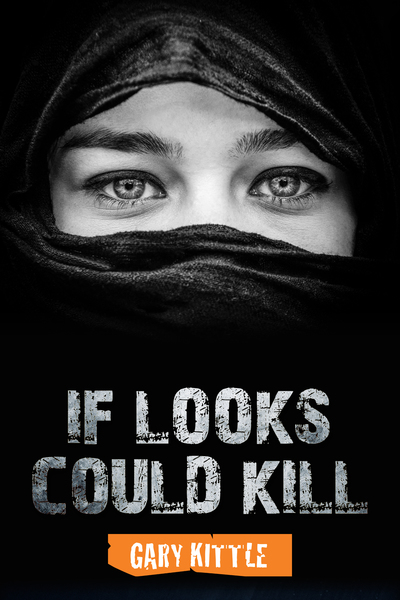 If Looks Could Kill by GARY KITTLE