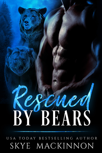 Rescued by Bears by Skye MacKinnon