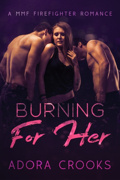 Burning For Her by Adora Crooks