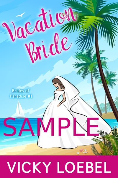 Vacation Bride - First 4 Chapters by Vicky Loebel