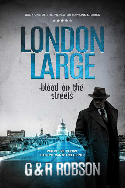 London Large: Blood on the Streets by Garry and Roy Robson
