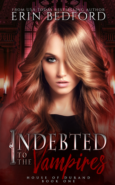 Indebted to the Vampires by Erin Bedford