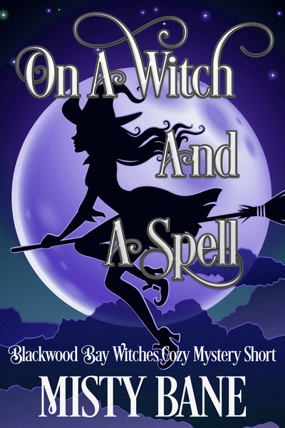 On A Witch and A Spell by Misty Bane
