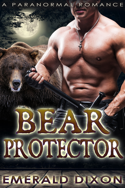 Bear Protector by Emerald Dixon
