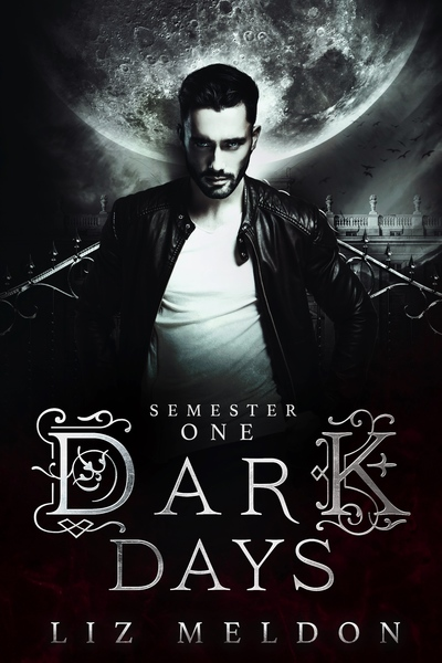 Dark Days: Semester 1 ARC by Liz Meldon