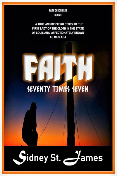 FAITH - Seventy Tims Seven by Sidney St. James