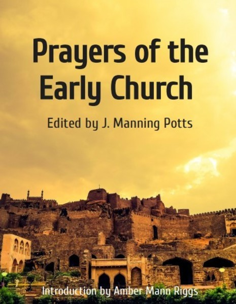 Prayers of the Early Church by the author