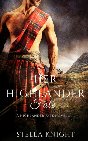 Her Highlander Fate by Stella Knight