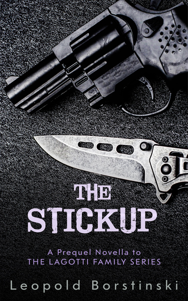 The Stickup by Leopold Borstinski