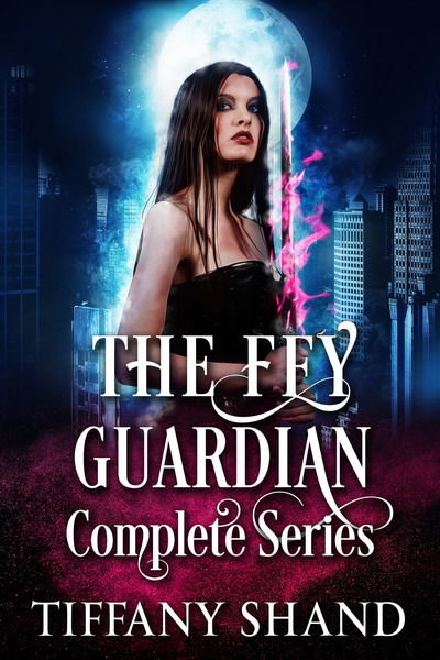 Fey Guardian Complete Series by Tiffany Shand