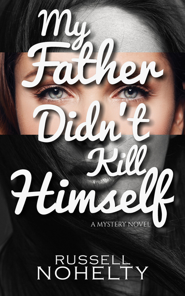 My Father Didn't Kill Himself by Russell Nohelty