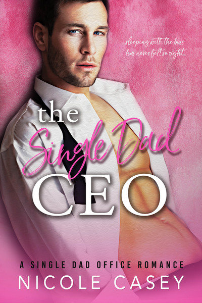 The Single Dad CEO by Nicole Casey