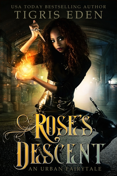 Rose's Descent by Tigris Eden