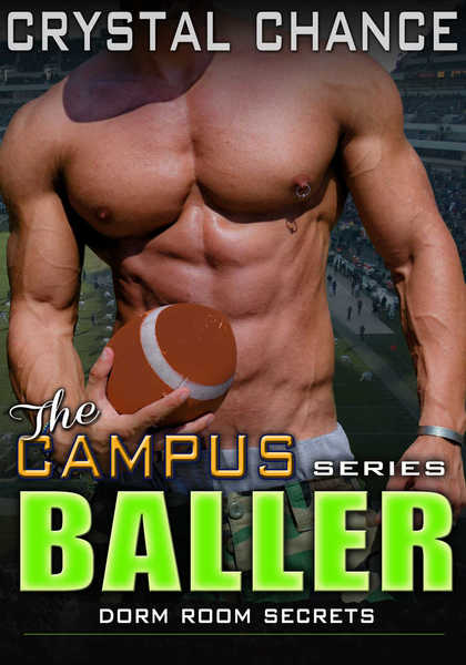 The Campus Baller - Dorm Room Secrets by Crystal Chance