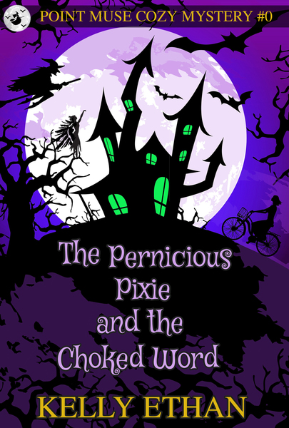 The Pernicious Pixie and the Choked Word by Kelly Ethan