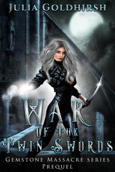 War of the Twin Swords by Julia Goldhirsh