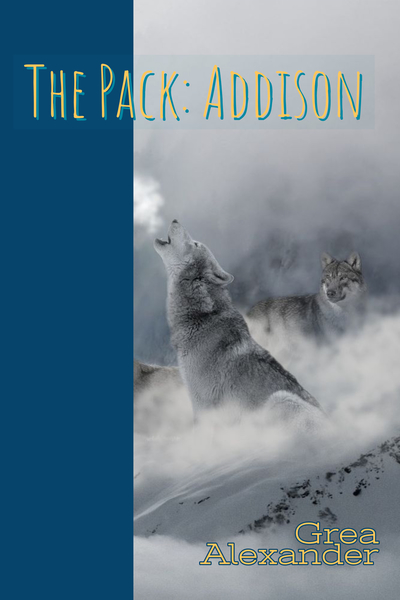 The Pack: Addison by Grea Alexander
