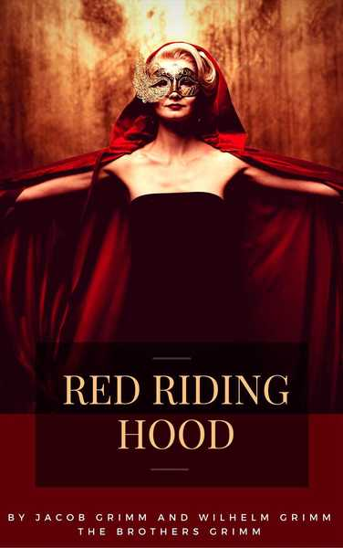 Red Riding Hood by The Brothers Grimm