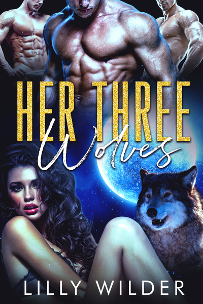 Her Three Wolves by Lilly Wilder