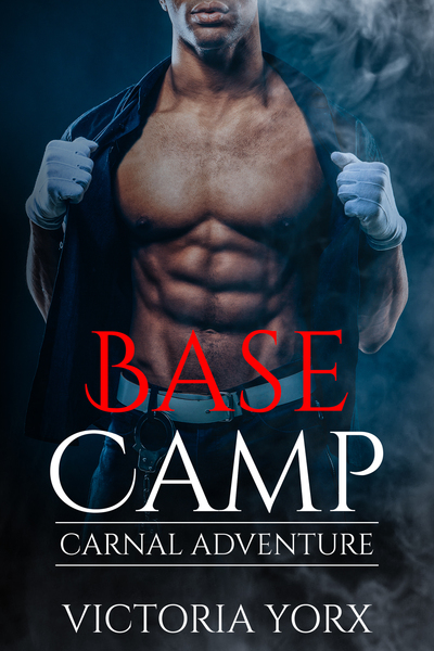Base Camp - Carnal Adventure by Victoria Yorx