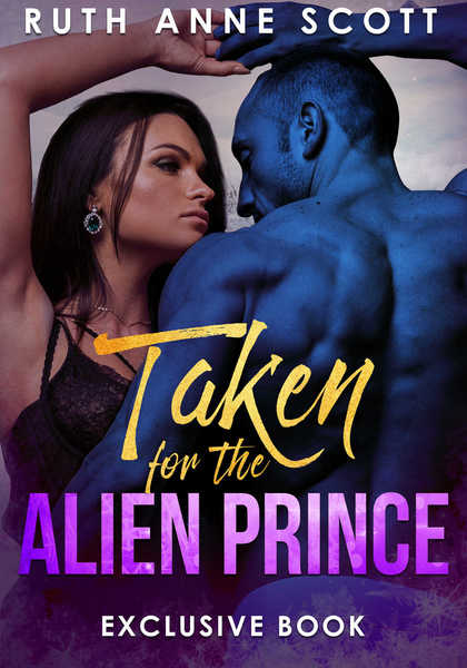 Taken for the Alien Prince  by Ruth Anne Scott