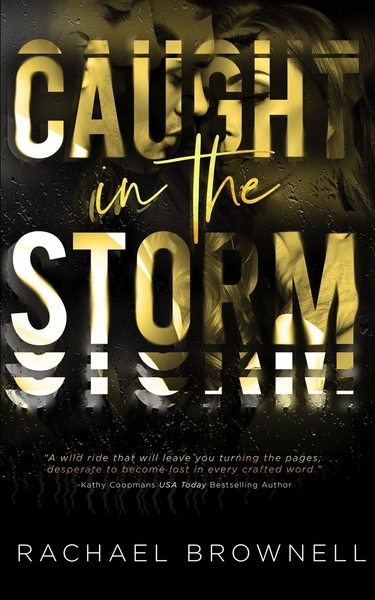 Caught in the Storm by Rachael Brownell
