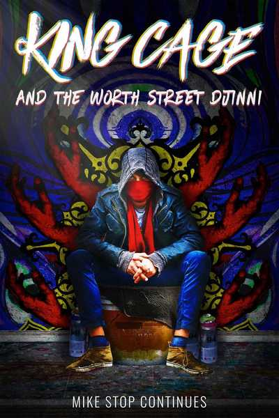King Cage and the Worth Street Djinni by Mike Stop Continues