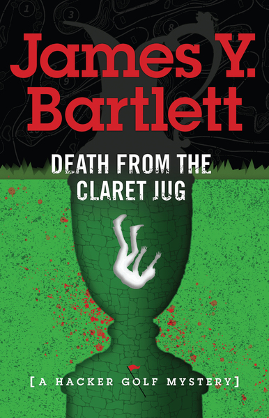 Death from the Claret Jug by James Y. Bartlett