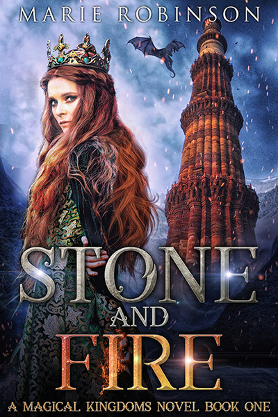 Stone and Fire: A Romantic Fantasy by Marie Robinson