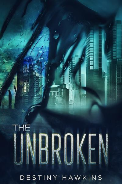 The Unbroken - Chapter One by Destiny Hawkins