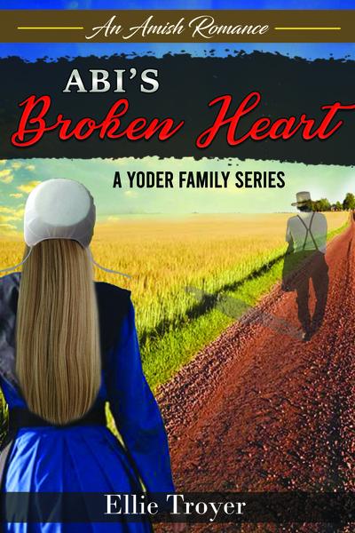 Abi's Broken Heart by Ellie Troyer