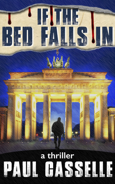 If The Bed Falls In by Paul Casselle