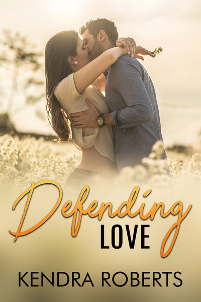 Defending Love: A Sweet Short Contemporary Novel by Kendra Roberts