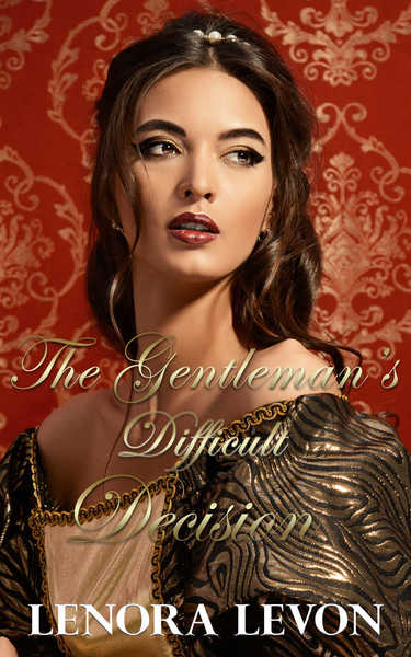 The Gentleman's Difficult Decision by Lenora Levon