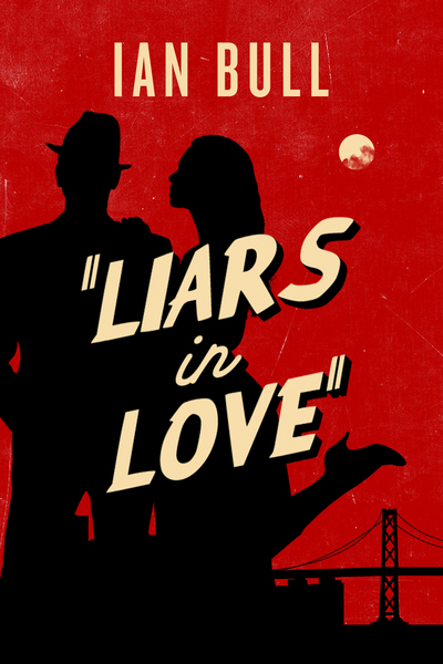 Liars in Love by Ian Bull