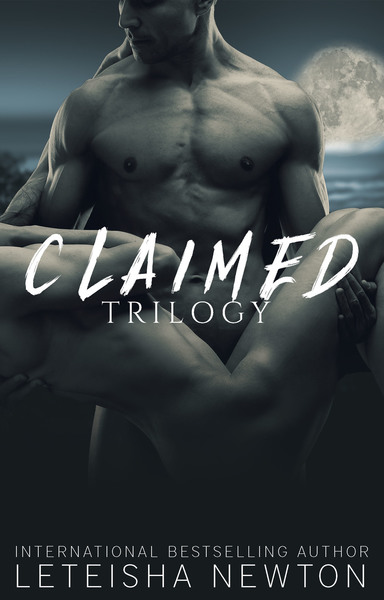 Claimed Trilogy by LeTeisha Newton