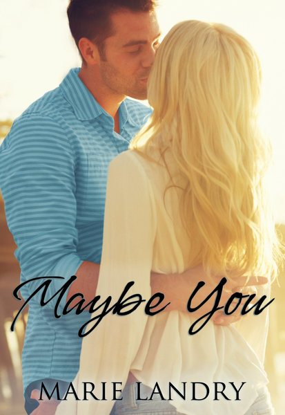 Maybe You by Marie Landry