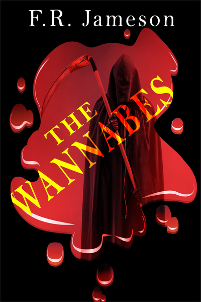 The Wannabes by F.R. Jameson