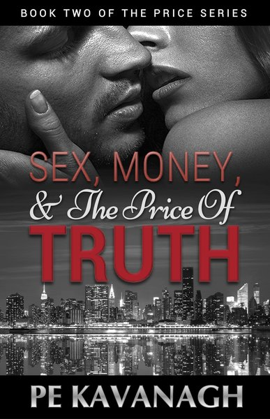 Sex, Money, and the Price of Truth by PE Kavanagh